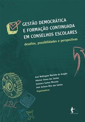 Gestão democrática e formação continuada em conselhos escolares: desafios, possibilidades e perspectivas