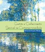 GESTÃO E CONHECIMENTO SENSÍVEL NA CONTEMPORANEIDADE (edição esgotada)
