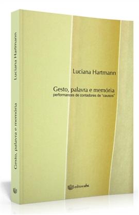 Gesto, palavra e memória: performances narrativas de contadores de causos (edição esgotada)