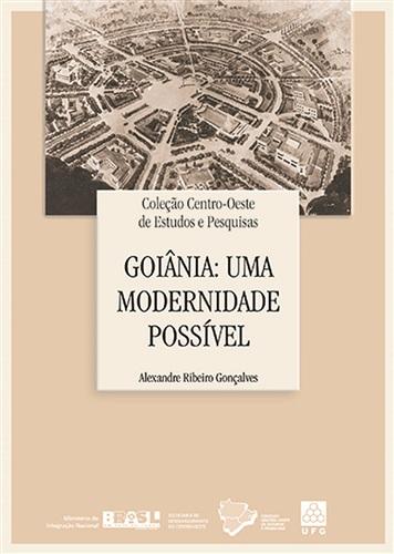 Goiânia: Uma Modernidade Possível