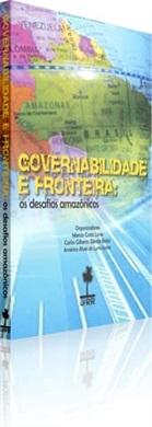 GOVERNABILIDADE E FRONTEIRA: OS DESAFIOS AMAZÔNICOS