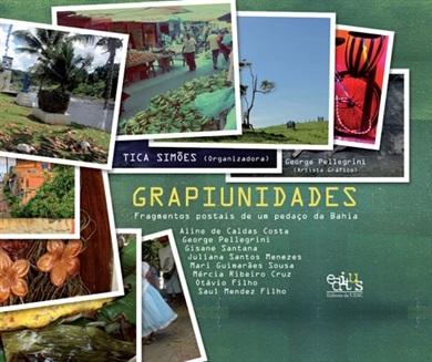 Grapiunidades: fragmentos postais de um pedaço da Bahia