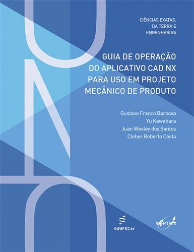Guia de operação do aplicativo CAD NX para uso em projeto mecânico de produto