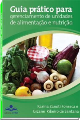 Guia prático para gerenciamento de unidades de alimentação e nutrição