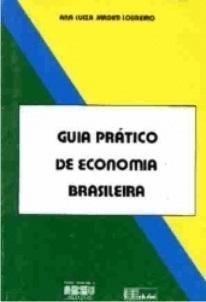 Guia prático de economia brasileira