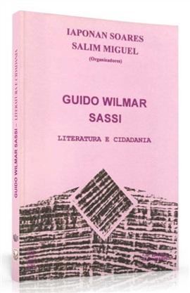 Guido Wilmar Sassi: literatura e cidadania (edição esgotada)