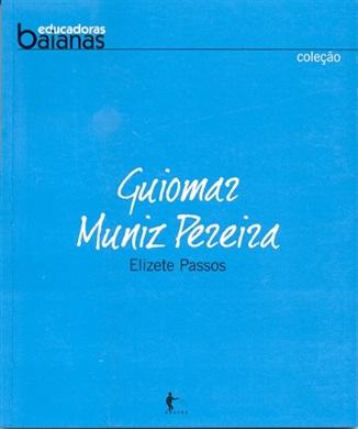 Guiomar Muniz Pereira (Coleção educadoras baianas)
