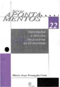 Habilidades e atitudes necessárias ao economista (Série Apontamentos nº 22)