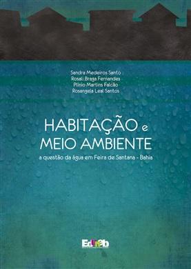 HABITAÇÃO E MEIO MBIENTE a questão da água em Feira de Santana - Bahia