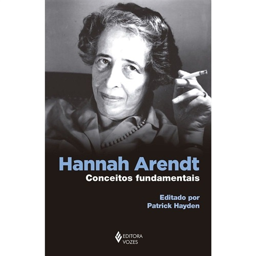 Hannah Arendt: conceitos fundamentais