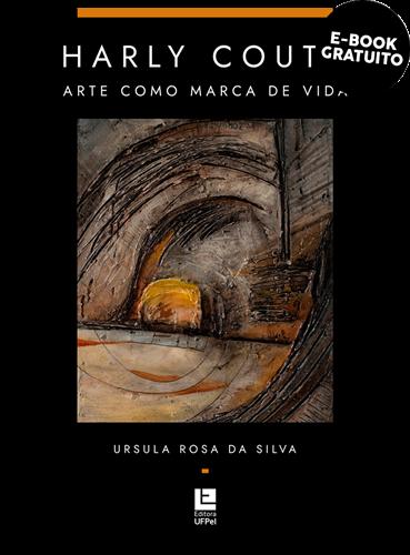 Harly Couto: Arte como marca de vida (e-book)