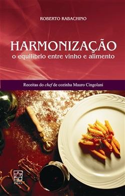 Harmonização: o equilíbrio entre vinho e alimento
