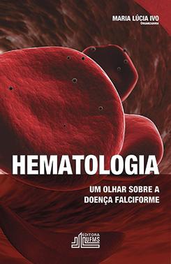 Hematologia: Um Olhar Sobre a Doença Falciforme