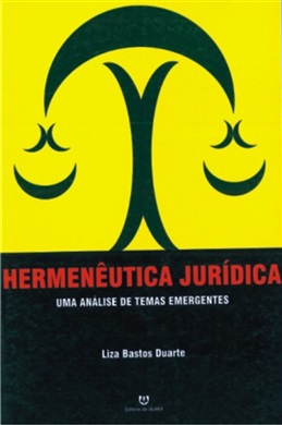 Hermenêutica Jurídica - Uma Análise de Temas Emergentes