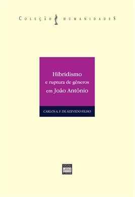 HIBRIDISMO E RUPTURA DE GÊNEROS EM JOÃO ANTÔNIO