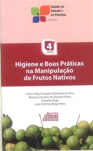 Higiene e Boas Práticas na Manipulação de Frutos Nativos (Volume 4)