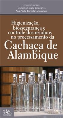 Higienizaçao, biossegurança e controle dos residuos no processamento da cachaça de alambique