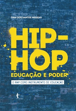 Hip hop, educação e poder: O rap como instrumento de educação