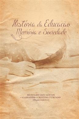 HISTÓRIA DA EDUCAÇÃO, MEMÓRIA E SOCIEDADE