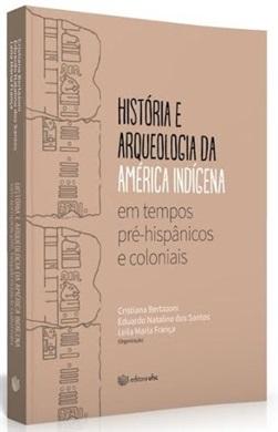 HISTÓRIA E ARQUEOLOGIA DA AMÉRICA INDÍGENA