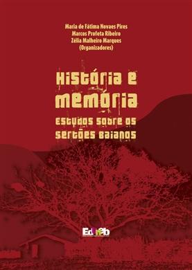HISTÓRIA E MEMÓRIA estudos sobre os sertões baianos