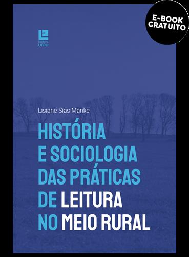 História e sociologia das práticas de leitura no meio rural (e-book)