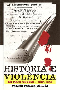 História e Violência em Mato Grosso: 1817 – 1840