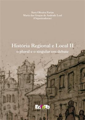 HISTÓRIA REGIONAL E LOCAL II o plural e o singular em debate