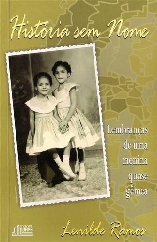 História Sem Nome: Lembranças de Uma Menina Quase Gêmea