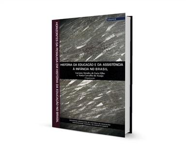 História da educação e da assistência à infância no Brasil (Coleção Horizontes da Pesquisa em História da Educação no Brasil - Vol. 8)