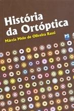 HISTÓRIA DA ORTÓPTICA