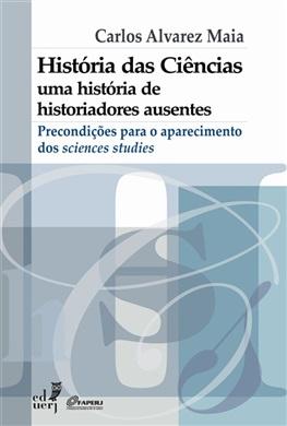 História das ciências, uma história de historiadores ausentes: precondições para o aparecimento dos sciences studies