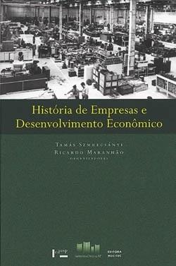 História de Empresas e Desenvolvimento Econômico - Vol. V