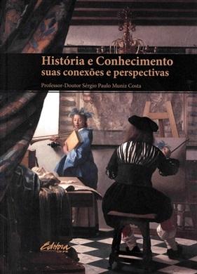 História e Conhecimento: suas conexões e perspectivas