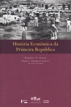 História Econômica da Primeira República - Vol. III