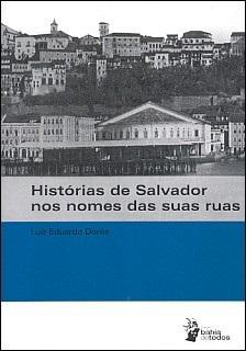 Histórias de Salvador nos nomes de suas ruas