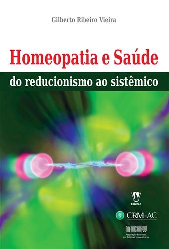 Homeopatia e saúde: do reducionismo ao sistêmico