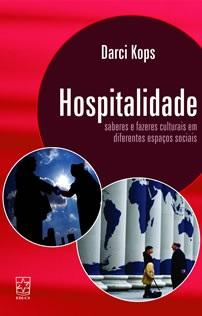 Hospitalidade: saberes e fazeres culturais em diferentes espaços sociais