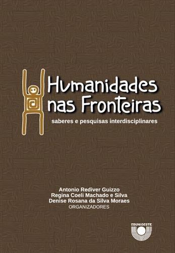 Humanidades nas fronteiras: saberes e pesquisas interdisciplinares