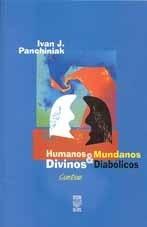HUMANOS E MUNDANOS E DIVINOS E DIABÓLICOS (edição esgotada)