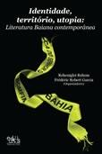 Identidade, território e utopia: literatura baiana contemporânea