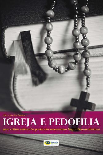 Igreja e Pedofilia: uma crítica cultural a partir dos mecanismos linguístico-avaliativos