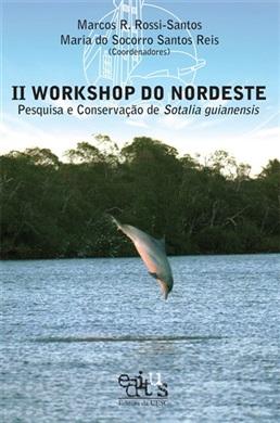 II Workshop do nordeste: pesquisa e conservação de Sotalia guianensis
