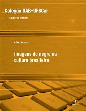 Imagens do Negro na Cultura Brasileira