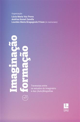Imaginação e formação: Travessias entre os estudos do Imaginário e das (Auto)Biografias (e-book)