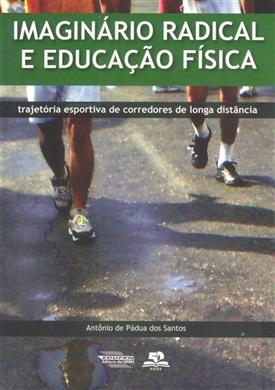 Imaginário radical e educação física: trajetória esportiva de corredores de longa distância