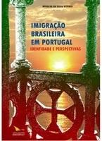 IMIGRAÇÃO BRASILEIRA EM PORTUGAL: IDENTIDADE E PERSPECTIVAS