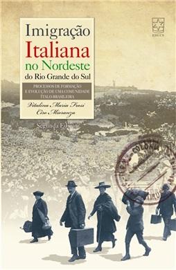 Imigração italiana no nordeste do Rio Grande do Sul: processos de formação e evolução de uma comunidade ítalo-brasileira