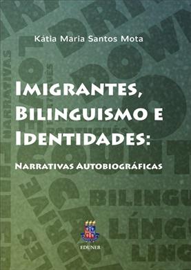 IMIGRANTES, BILINGUISMO E IDENTIDADES - Narrativas autobiográficas