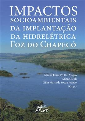 Impactos socioambientais da implantação da hidrelétrica Foz do Chapecó